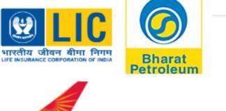 BPCL, Airindia and LIC