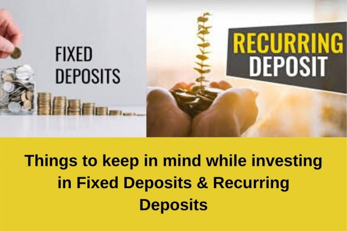 Fd & Rd investments things to keep in mind
