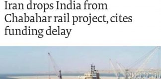 India dropped from Chabahar rail project in Iran