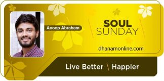 Soul Sunday column - Anoop Abraham