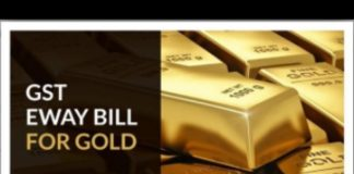 Gold Merchants against 'e-way bill' system to transport gold